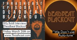 THRASHCAST Episode 1: DEADBEAT BLACKOUT