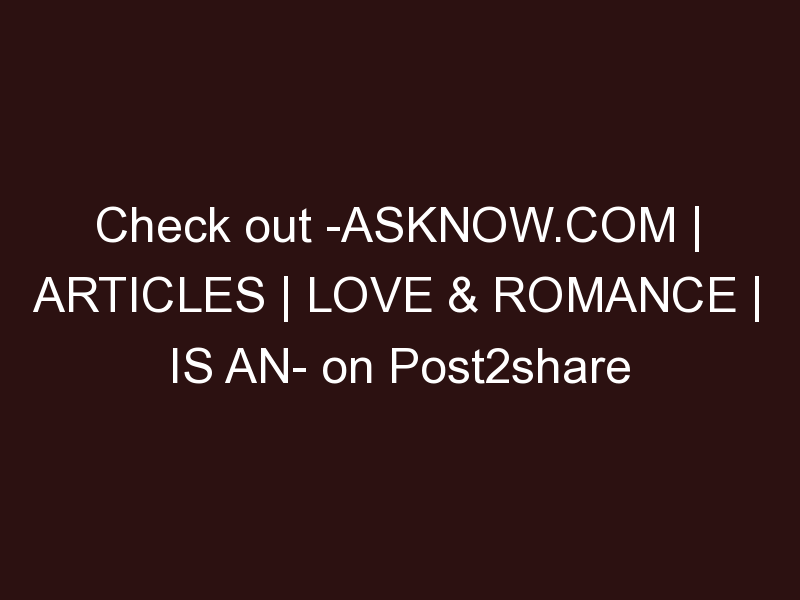AskNow.com | Articles | Love & Romance | Is an Open Relationship Right for You?