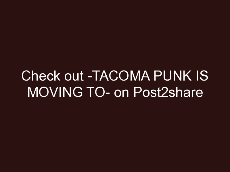 Tacoma Punk is moving to