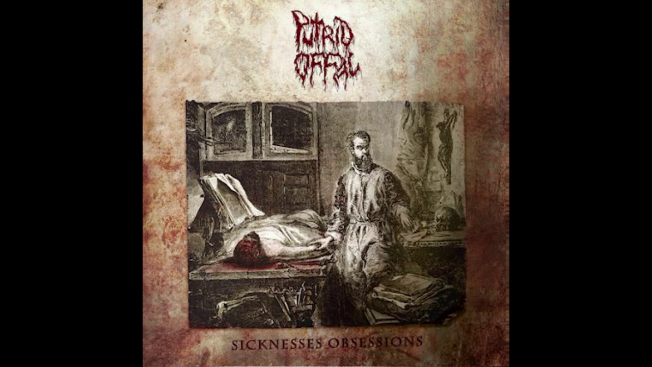 Putrid Offal – Sicknesses Obsessions [Full album / Death Metal HQ]