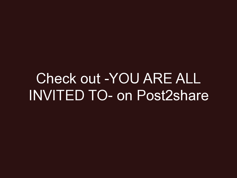 You are all invited to